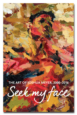 Seek My Face: The Art of Joshua Meyer, 2000-2016